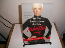 It's Not Really about the Hair : The Honest Truth about Life, Love, and the Busi