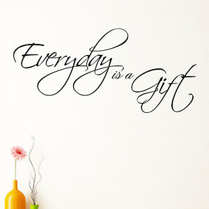 Every Day Is A Gift Quote Wall Sticker Decal Transfer Home Design Matt Vinyl UK