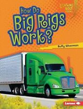 HOW DO BIG RIGS WORK? - SILVERMAN, BUFFY - NEW BOOK