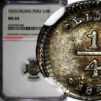 PERU Silver 1830/28 1/4 Real OVERDATE NGC MS64 1 GRADED HIGHER RAINBOW KM# 143.1