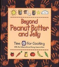 Beyond Peanut Butter and Jelly : Time for Cooking with the International Nanny