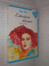 L ALTRA FACCIA DELL AMORE Ursula Bloom Fabbri 1985 Collana Rose Blu 10 romanzo