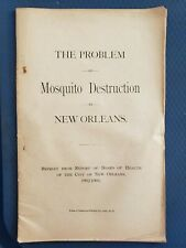 The Problem of Mosquito Destruction in New Orleans - 1902-1903
