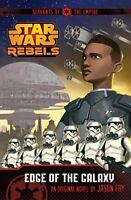 Servants of the Empire: Edge of the Galaxy: Novel 1: A Star Wars Rebels Novel
