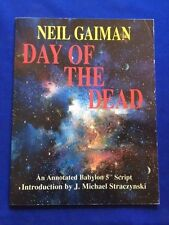 DAY OF THE DEAD. AN ANNOTATED BABYLON 5 SCRIPT - FIRST EDITION BY NEIL GAIMAN