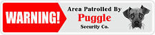 """*Aluminum* Warning Area Patrolled By Puggle 4""""x18"""" Metal Novelty Sign"""