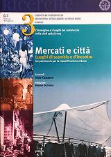 (Architettura) A. Capasso - MERCATI E CITTÀ LUOGHI DI SCAMBIO E D'INCONTRO