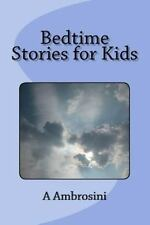 Bedtime Stories for Kids by A. Ambrosini (2013, Paperback)