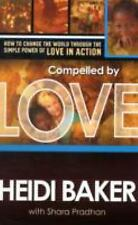 Compelled by Love: How to change the world through the simple power of love in a