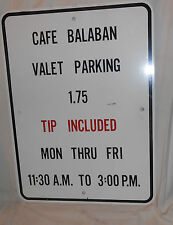 USED FLAT STEEL CAFE BALABAN VALET PARKING SIGN 1.75 TIP INCLUDED ST LOUIS MO