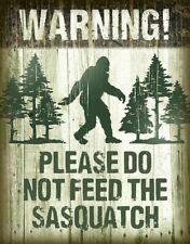 Sasquatch - Warning Please Don't Feed Tin Sign 13 x 16in