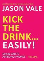 Kick the Drink... Easily! by Jason Vale (Paperback, 2011) Stop drinking easily