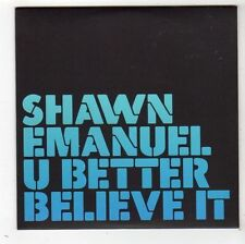 (FW1000) Shawn Emanuel, U Better Believe It - 2006 DJ CD