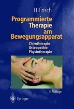 Programmierte Therapie Am Bewegungsapparat : Chirotherapie -- Osteopathie --...