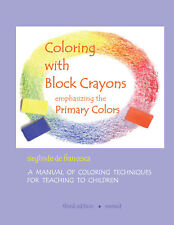 Coloring with Block Crayons emphasizing the Primary Colors 3rd Ed  9781604029963