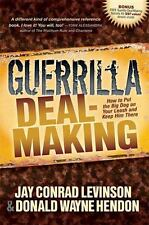 Guerrilla Deal-Making: How to Put the Big Dog on Your Leash and Keep Him There (