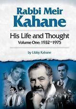 Rabbi Meir Kahane Vol. 1: His Life and Thought, 1932-1975 by Libby Kahane 2008