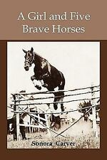 A Girl and Five Brave Horses (2009, Paperback)