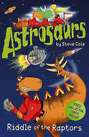 Astrosaurs: Riddle of the Raptors by Steve Cole, Good Used Book (Paperback) FREE