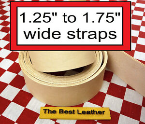 """1.25"""" to 1.75"""" Vegetable Tanned Tooling Leather Belt Blanks, Straps. Select Size"""