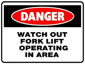 DANGER WATCH OUT FORKLIFT OPERATING THICK PLASTIC SIGN 450X300 POLYPROPYLENE