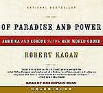 Of Paradise and Power: America and Europe in the New World Order (Audio CD)