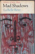 Marie-Claire Blais MAD SHADOWS (LA BELLE BETE) 1960 1st Ed. HC Book
