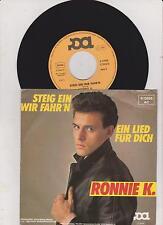 """7"""" Ronnie K. * Ein Lied für dich / Steig ein wir fahr´n  * Single"""