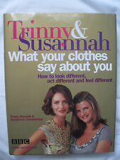 TRINNY & SUSANNAH 'WHAT YOUR CLOTHES SAY ABOUT YOU'  HC BOOK