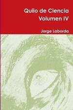 Quilo de Ciencia Volumen IV by Jorge Laborda (2014, Paperback)