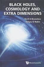 Black Holes, Cosmology and Extra Dimensions, Bronnikov Kirill A et al, Very Good
