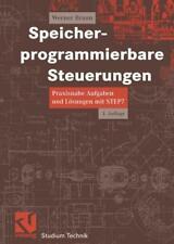 Speicherprogrammierbare Steuerungen: Praxisnahe Aufgaben und Lösungen mit STEP 7