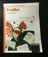 IL COLIBRI' - ANTOLOGIA ITALIANA QUADERNO DI SCRITTURA 1, FRANZI E DAMELE usato.