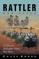 Rattler One-Seven: A Vietnam Helicopter Pilot's War Story (Paperback or Softback
