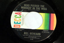 Bill Howard: Who Poured Whiskey in the Well / Where Was I [Unplayed Copy]