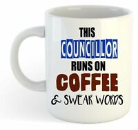 This Councillor Runs On Coffee & Swear Words Mug - Funny, Gift, Jobs