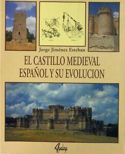 El Castillo Medieval Español y su Evolución: Medieval Castle Evolution in Spain