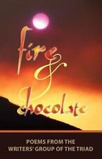 Fire and Chocolate: Poems from the Writers' Group of the Triad by Writers' Grou