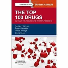 The Top 100 Drugs: Clinical Pharmacology and Practical Prescribing by Daniel Burrage, Emma Baker, Andrew Hitchings, Dagan Lonsdale (Paperback, 2014)