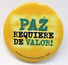 """Mennonite PAZ REQUIERE DE VALOR! Peace 2.25"""" celluloid pinback button"""