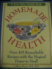 Homemade health: Over 415 remarkable recipes with