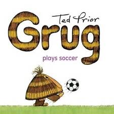 NEW, TED PRIOR. GRUG PLAYS SOCCER. 9780731814060