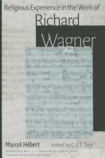 RELIGIOUS EXPERIENCE IN THE WORK RICHARD WAGNER - HEBERT, MARCEL/ TALAR, C. J. T