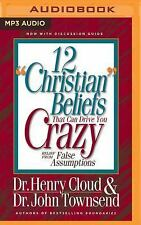 12 Christian Beliefs That Can Drive You Crazy : Relief from False Assumptions...