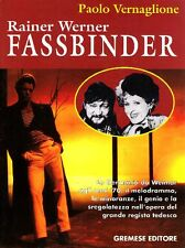 VERNAGLIONE Paolo. Rainer Werner Fassbinder. Gremese, 1999