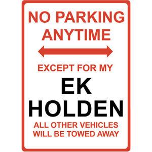 """Metal Sign - """"NO PARKING EXCEPT FOR MY EK HOLDEN"""""""