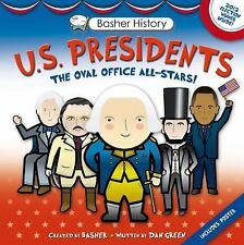 Basher History: U. S. Presidents : The Oval Office All-Stars! by Dan Green,...