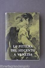 Arte Catalogo Mostra Pittura Seicento a Venezia Ca' Pesaro Alfieri 1959