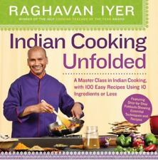 Indian Cooking Unfolded : A Master Class in Indian Cooking, Featuring 100...