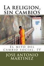 El Mito Del Cambio Social: La Religion, Sin Cambios : El Mito Del Cambio...